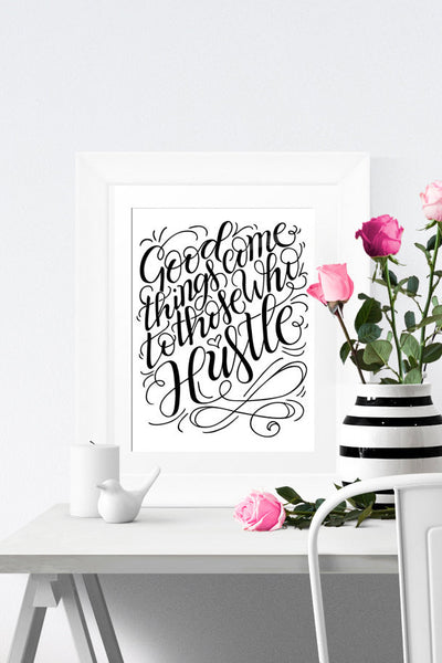 Art print - Good things come to those who hustle - howjoyfulshop