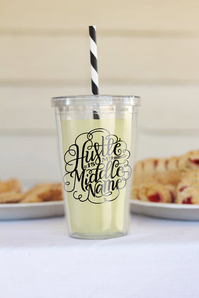 Tumbler - Hustle is my middle name - howjoyfulshop
