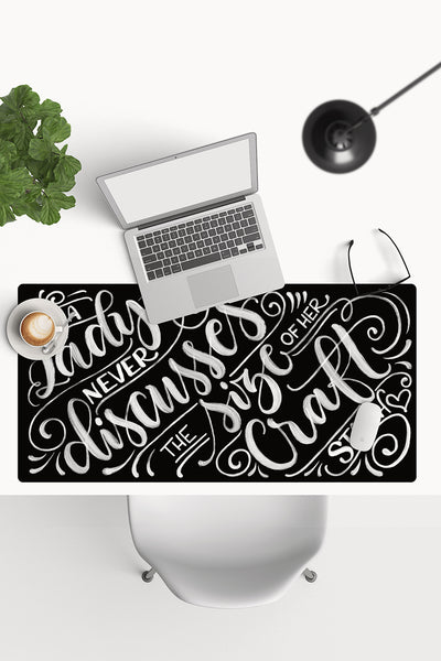 Desk-pad - A lady never discusses the size of her craft stash - howjoyfulshop