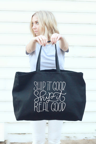 Big tote bag black - Ship it good, ship it real good - howjoyfulshop