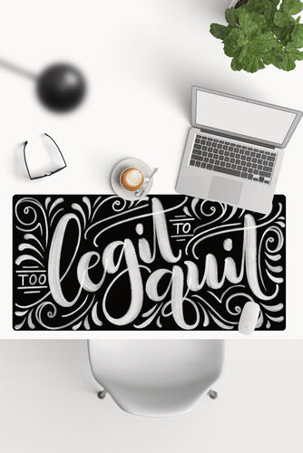 Desk-pad - Too legit to quit - howjoyfulshop