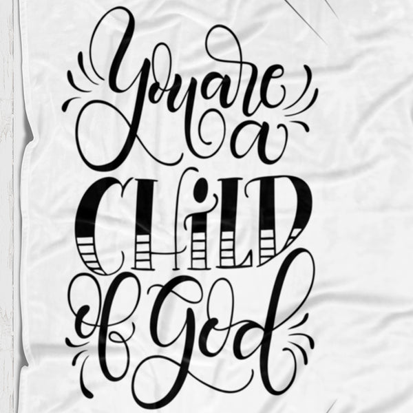 Fleece Blanket - You are a child of God - howjoyfulshop