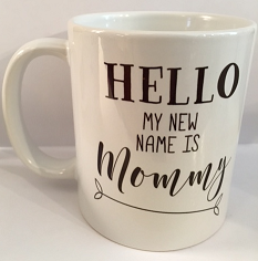 Hello My New Name is Mommy Mug
