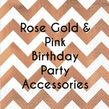 Rose Gold and Pink Birthday Accessories