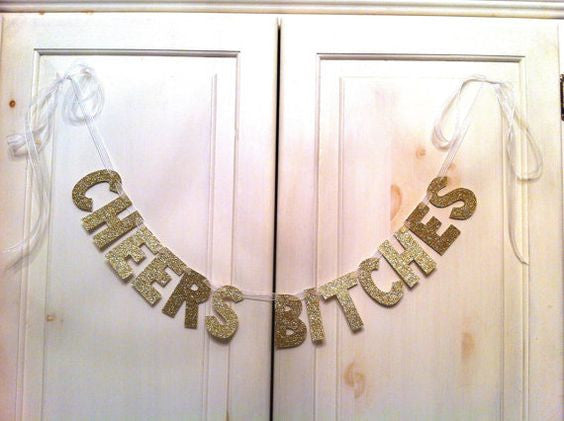 Cheers Bitches Garland - The Party Postman