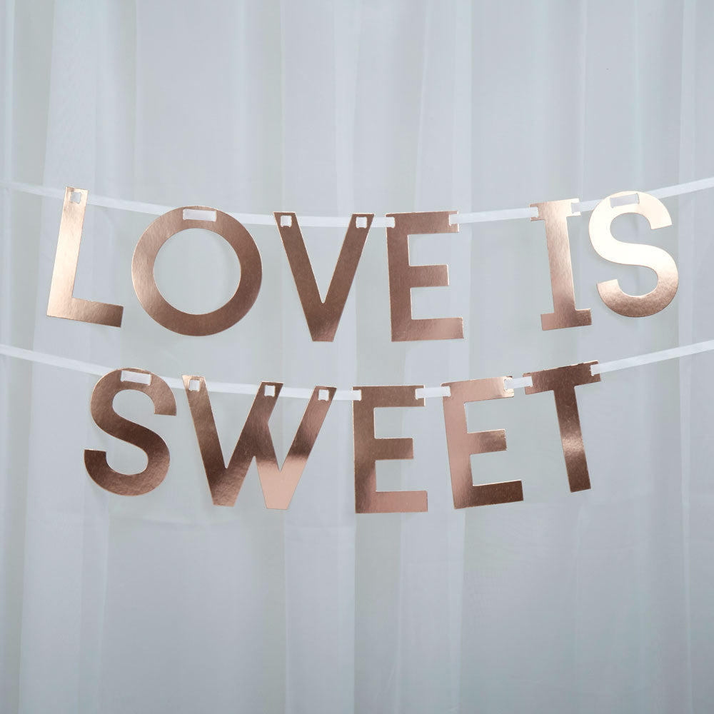Rose Gold 'Love is Sweet' Candy Buffet / Sweet Table Bunting