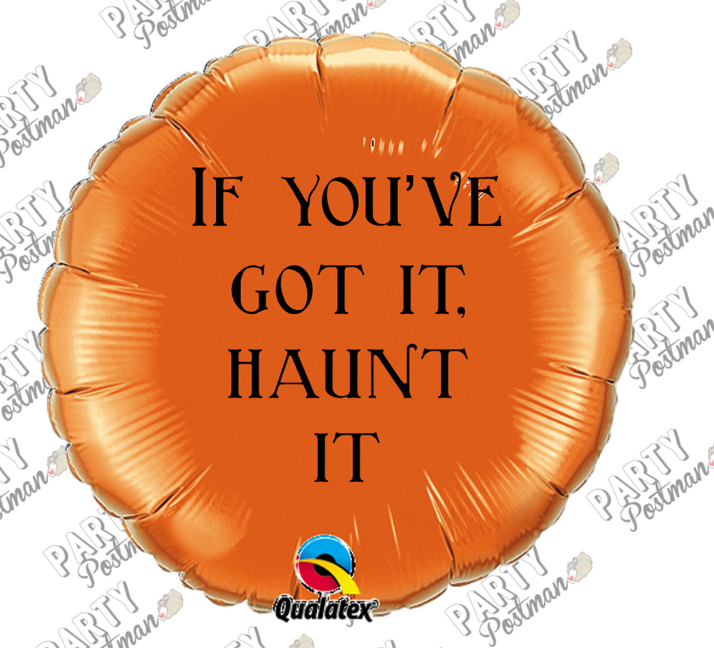 Funny Halloween Phrase Balloon 'If you've got it, haunt it'