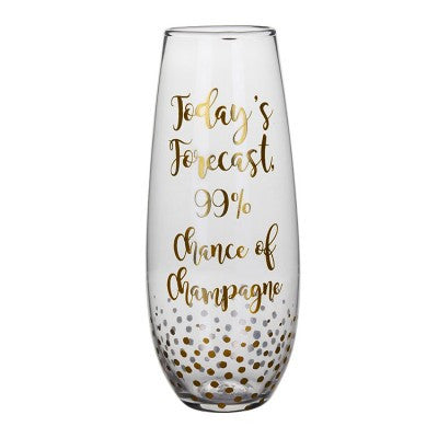 Stemless Champagne Glass with 'Today's Forecast - 99% chance og Champagne' phrase in Gold - The Party Postman
