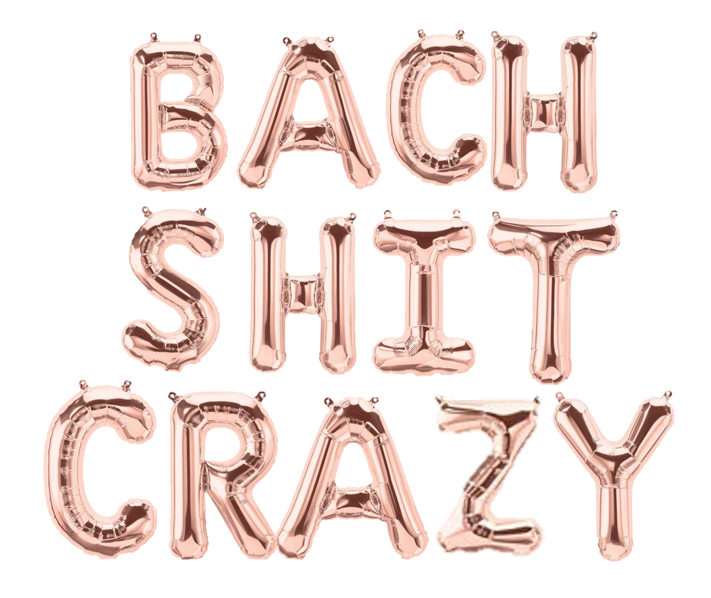 Rose Gold 'Bach Shit Crazy' Balloons