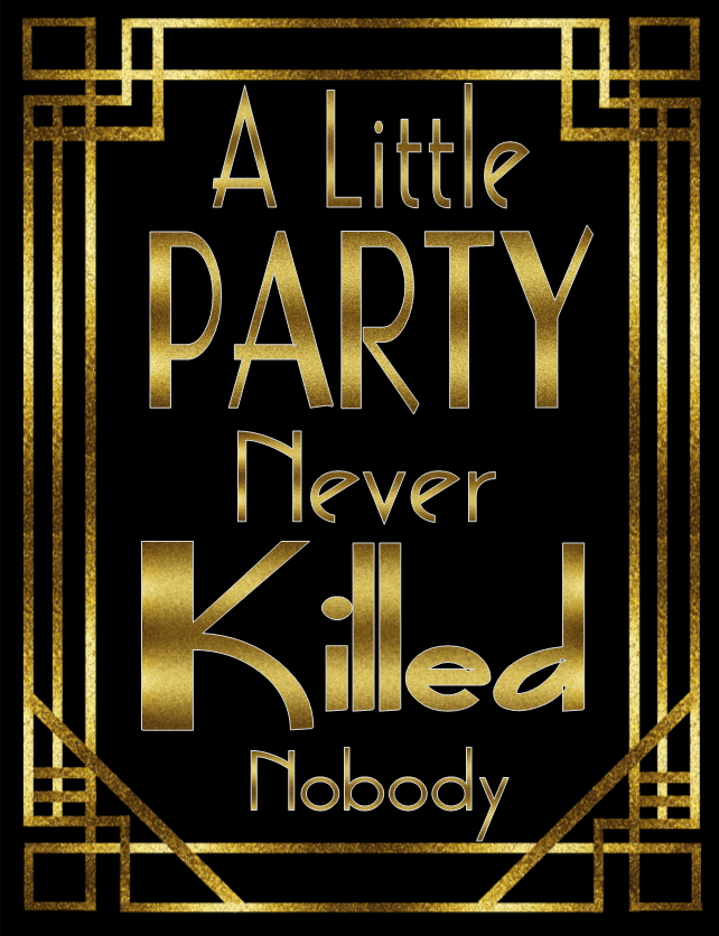 A little party never killed nobody 1920s Printable Poster - Digital File - Great Gatsby - The Party Postman