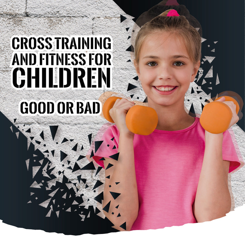 Cross training & fitness for children: Is it good or bad?