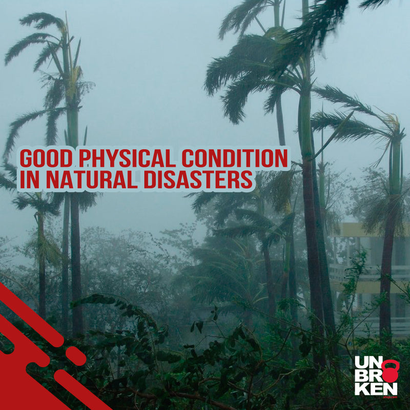 The importance of having a good physical condition in the face of natural disasters