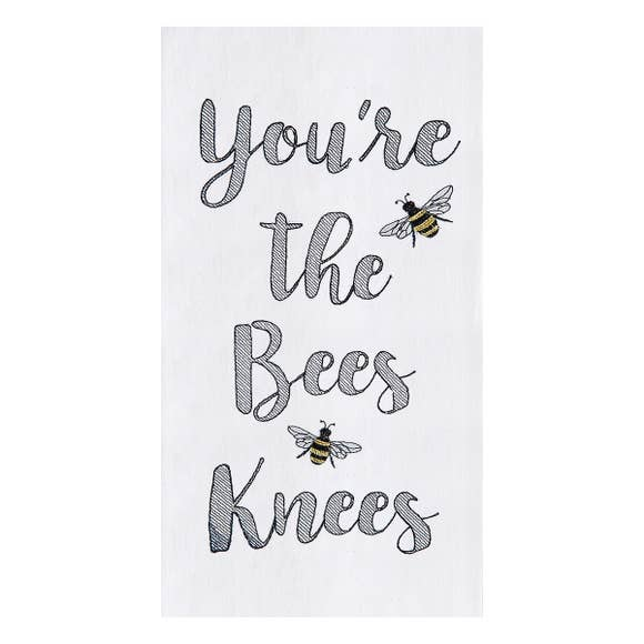 You're The Bees Knees Embroidered Flour Sack Kitchen Towel