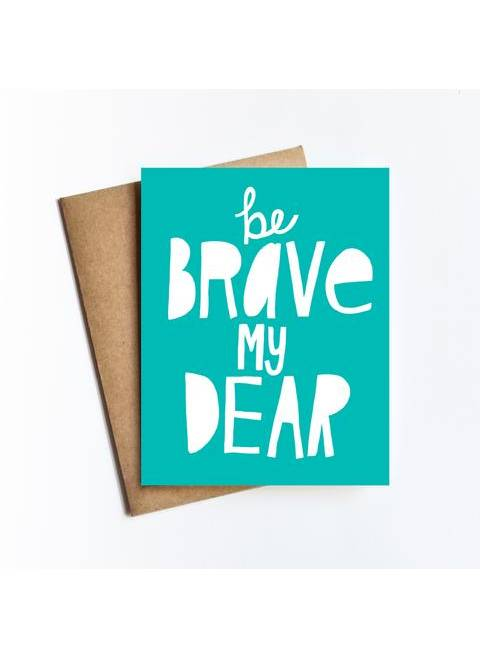 Be Brave My Dear Card