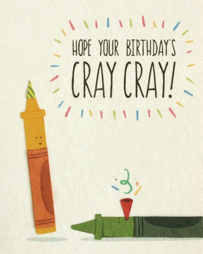 Good Paper Cray Cray Birthday