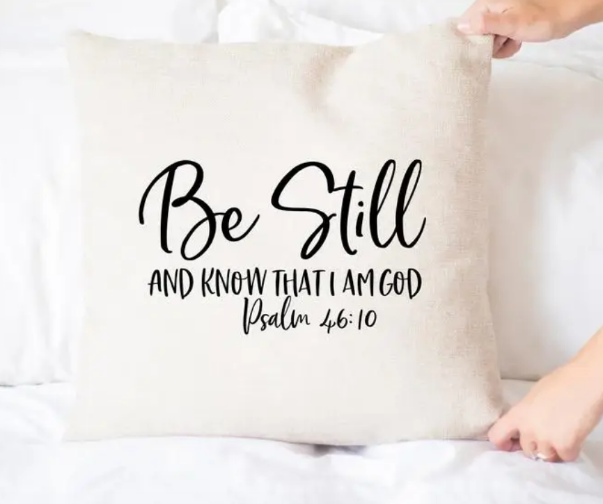 Be Still and Know Pillow Cover