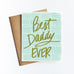 Best Daddy Ever Greeting Card