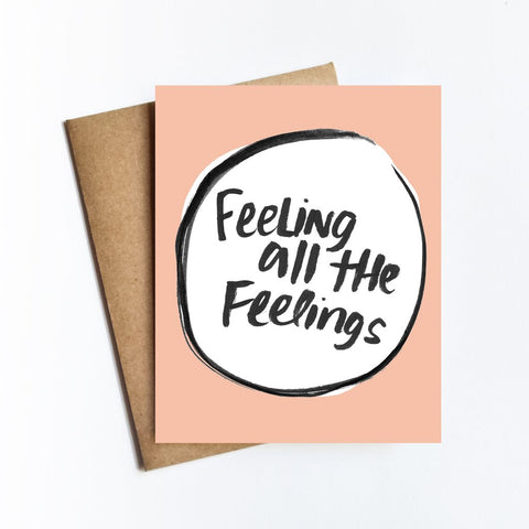 Feeling All The Feelings Greeting Card