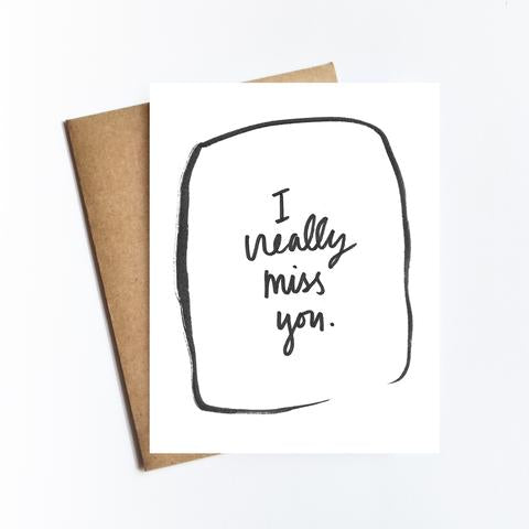 I Really Miss You Greeting Card