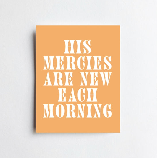 Mercies Are New Print