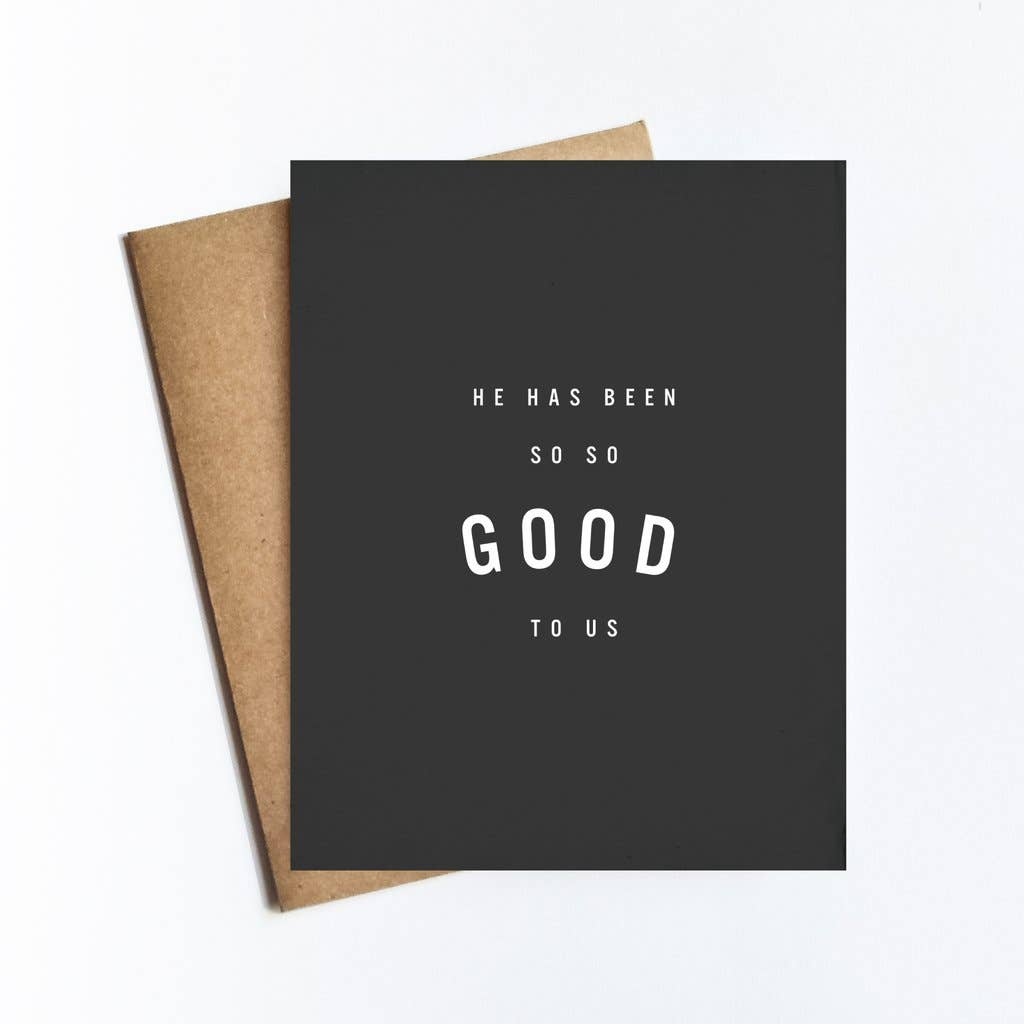 So So Good To Us Card