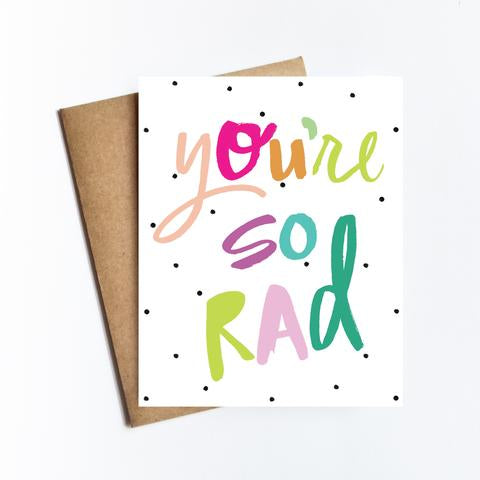 You're So Rad Greeting Card