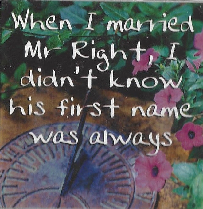 When I married Mr Right