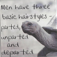 Men have three basic hairstyles