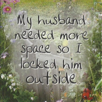 My husband needed more space