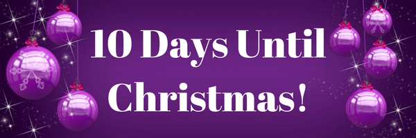 10 Days Until Christmas!