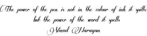 Vinod Narayan Quote - Fountain Pen Boutique