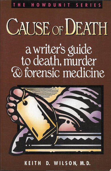 11991 Wilson Keith D M D Cause Of Death A Writer S Guide To Death Murder Forensic Medicine Jane Austen Books