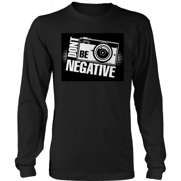 Limited Edition T-shirt Hoodie Tank Top -  Don't Be Negative - Long Sleeve / Black / S - My Revolutional Shop - 4