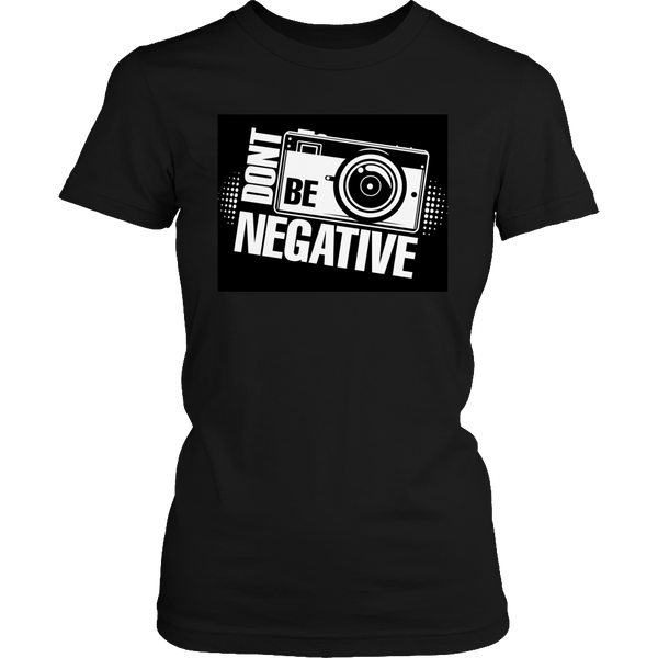 Limited Edition T-shirt Hoodie Tank Top -  Don't Be Negative - Womens Shirt / Black / S - My Revolutional Shop - 3