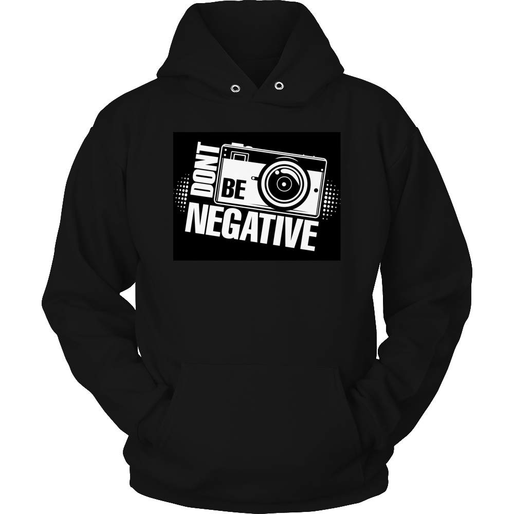 Limited Edition T-shirt Hoodie Tank Top -  Don't Be Negative - Hoodie / Black / S - My Revolutional Shop - 1
