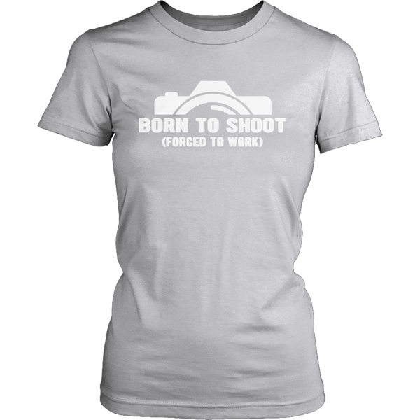 Limited Edition T-shirt Hoodie Tank Top -  Born To Shoot Forced To Work - Womens Shirt / Grey / S - My Revolutional Shop - 1