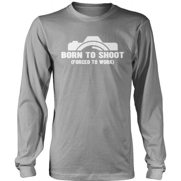 Limited Edition T-shirt Hoodie Tank Top -  Born To Shoot Forced To Work - Long Sleeve / Grey / S - My Revolutional Shop - 2
