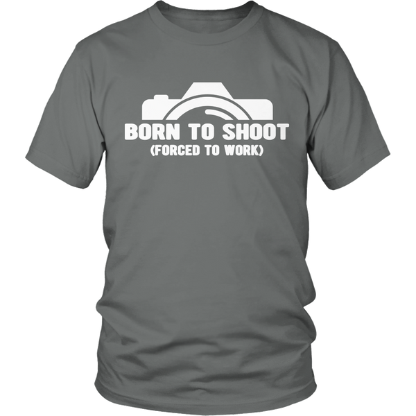 Limited Edition T-shirt Hoodie Tank Top -  Born To Shoot Forced To Work - Unisex Shirt / Grey / S - My Revolutional Shop - 3