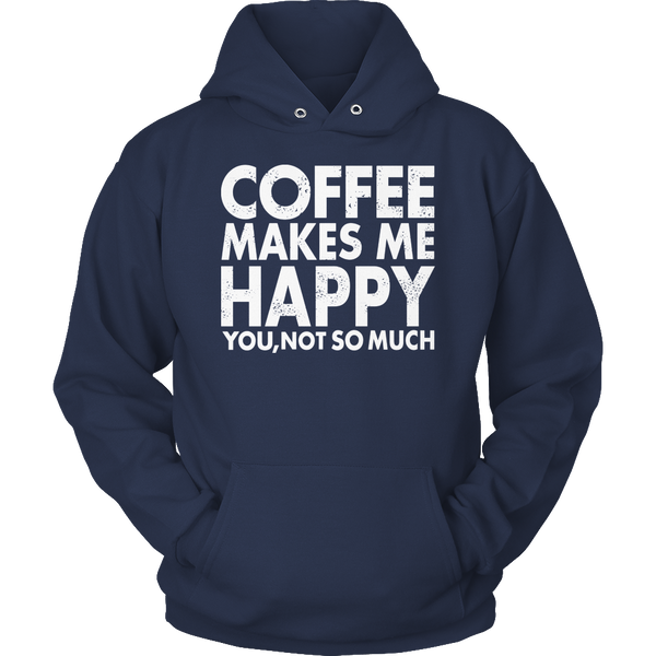 Limited Edition T-shirt Hoodie Tank Top - Coffee Makes Me Happy You, Not So Much - Hoodie / Navy / S - My Revolutional Shop - 5