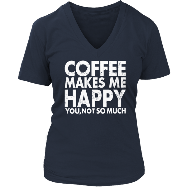 Limited Edition T-shirt Hoodie Tank Top - Coffee Makes Me Happy You, Not So Much - Womens V-Neck / Navy / S - My Revolutional Shop - 3
