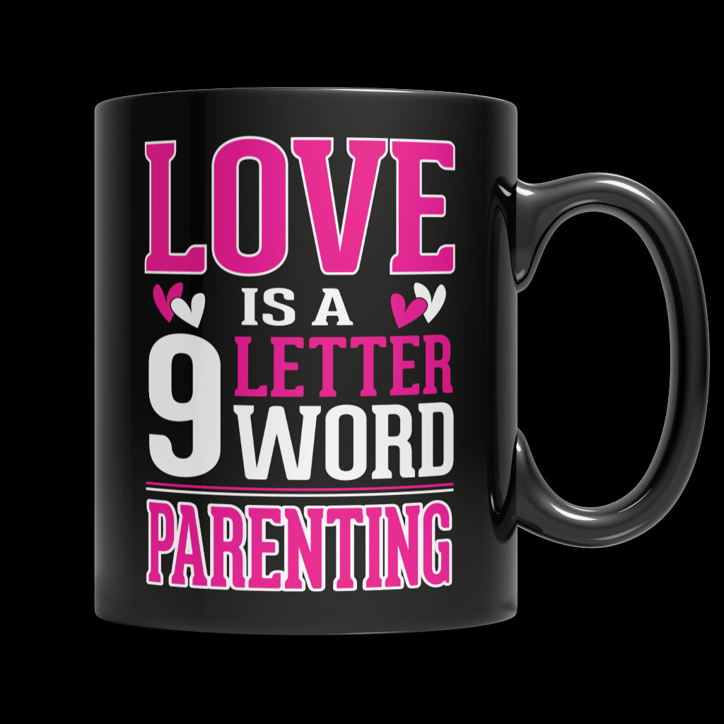 Drinkware - Limited Edition Mug - Love Is A 9 Letter Word - Parenting