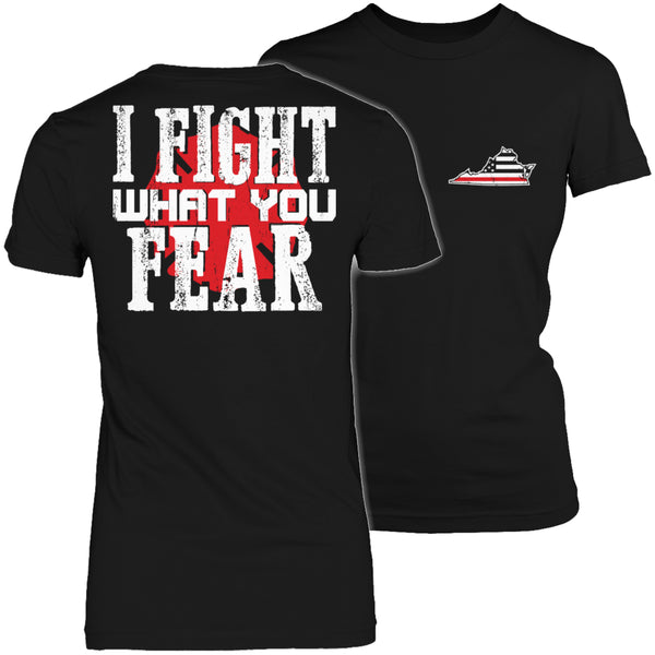 Limited Edition Firefighters T-shirt Hoodie - I Fight What You Fear - 'Your State' Brotherhood - Womens Shirt / Black / S - My Revolutional Shop - 2