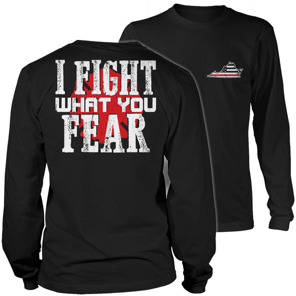 Limited Edition Firefighters T-shirt Hoodie - I Fight What You Fear - 'Your State' Brotherhood - Long Sleeve / Black / S - My Revolutional Shop - 3