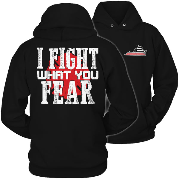 Limited Edition Firefighters T-shirt Hoodie - I Fight What You Fear - 'Your State' Brotherhood - Hoodie / Black / S - My Revolutional Shop - 4