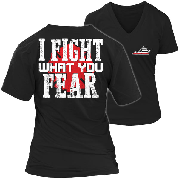 Limited Edition Firefighters T-shirt Hoodie - I Fight What You Fear - 'Your State' Brotherhood - Womens V-Neck / Black / S - My Revolutional Shop - 5