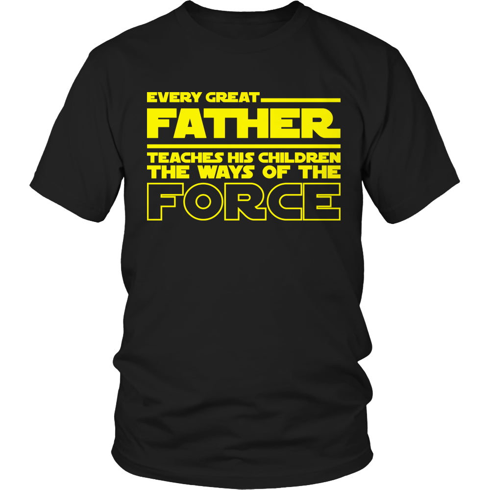 Limited Edition Star Wars T-shirt Hoodie - Every Great Father Teaches His Children The Ways of The Force - Unisex Shirt / Black / S - My Revolutional Shop - 1