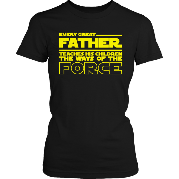 Limited Edition Star Wars T-shirt Hoodie - Every Great Father Teaches His Children The Ways of The Force - Womens Shirt / Black / S - My Revolutional Shop - 2
