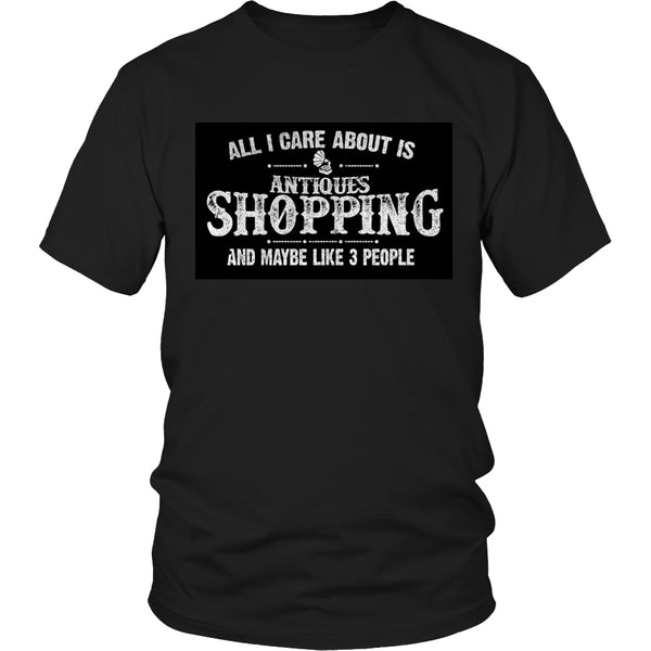 Limited Edition T-shirt Hoodie - All I Care About Is Antique Shopping And Maybe Like 3 People - Unisex Shirt / Black / S - My Revolutional Shop - 1