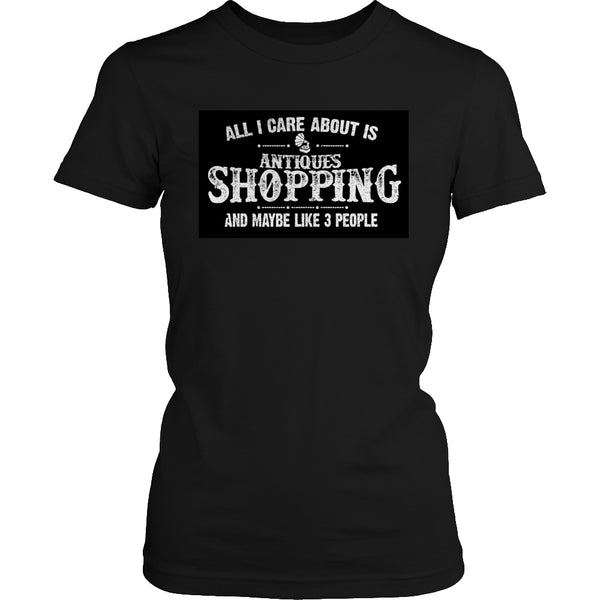 Limited Edition T-shirt Hoodie - All I Care About Is Antique Shopping And Maybe Like 3 People - Womens Shirt / Black / S - My Revolutional Shop - 2