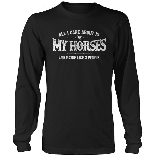 Limited Edition T-shirt Hoodie - All I Care About Is My Horses And Maybe Like 3 People - Long Sleeve / Black / S - My Revolutional Shop - 3